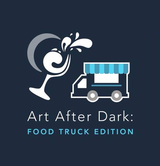 Art After Dark: Food Truck Edition